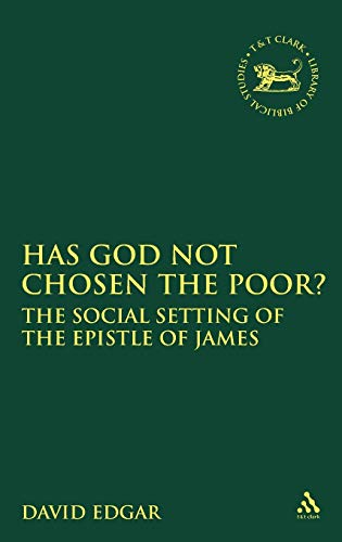 9781841271828: Has God Not Chosen the Poor?: The Social Setting of the Epistle of James (The Library of New Testament Studies)