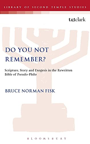 9781841272078: Do You Not Remember? Scripture, Story and Exegesis in the Rewritten Bible of Pseudo-Philo