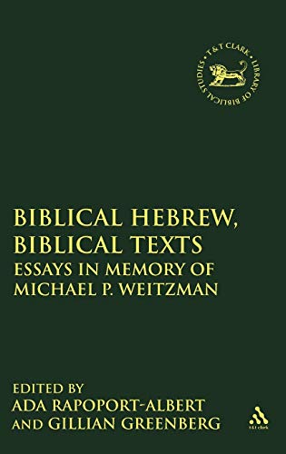 9781841272351: Biblical Hebrew, Biblical Texts: Essays in Memory of Michael P. Weitzman (The Library of Hebrew Bible/Old Testament Studies)