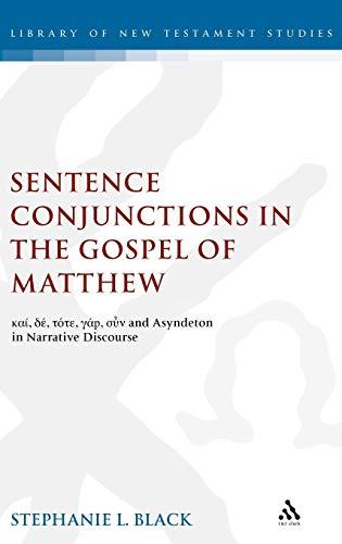 Sentence Conjunctions in the Gospel of Matthew: Kai, de, Tote, Gar, Oun and Asyndeton in Narrative ...