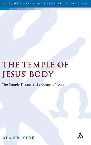 9781841272627: The Temple of Jesus' Body: The Temple Theme in the Gospel of John (The Library of New Testament Studies)