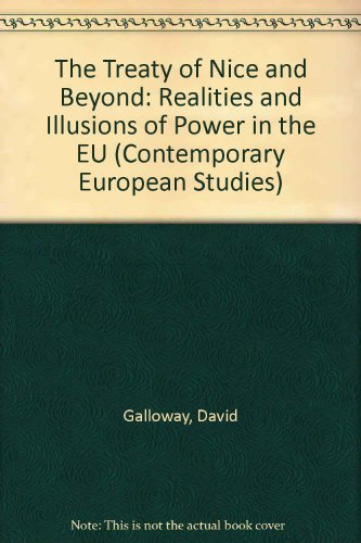 Treaty of Nice & Beyond Realities & Illusions of Power in the Eu (Contemporary European ...