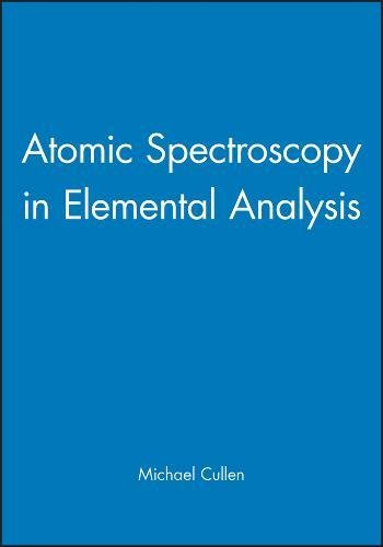 Atomic Spectroscopy In Elemental Analysis (Sheffield Analytical Chemistry Series)