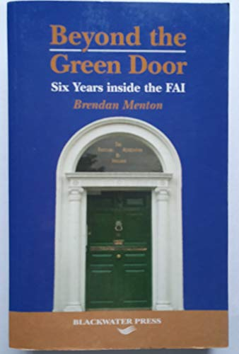 9781841316369: Beyond the Green Door: Six Years Inside the FAI
