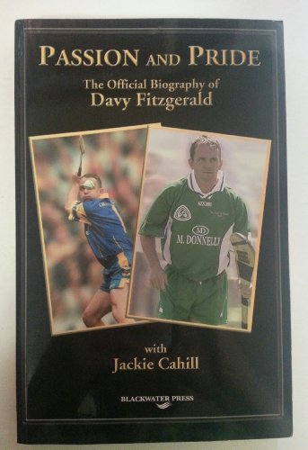 9781841316475: Passion and Pride: The Official Biography of Davy Fitzgerald