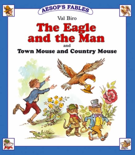 9781841351070: The Eagle and the Man: AND Town Mouse and Country Mouse (Aesop's Fables)