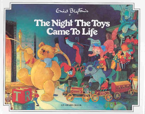 9781841351810: The Night the Toys Came to Life (Enid Blyton's Christmas stories)