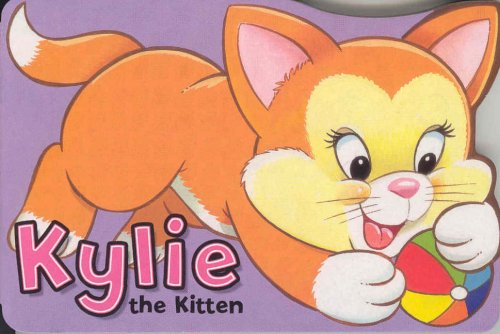 9781841352800: Kylie the Kitten (Shaped Board Book) (Playtime Fun)