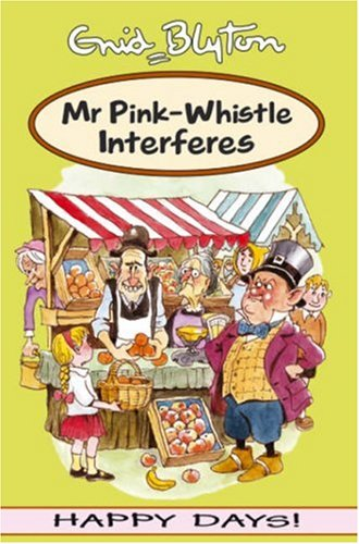 9781841352985: Mr Pink-whistle Interferes