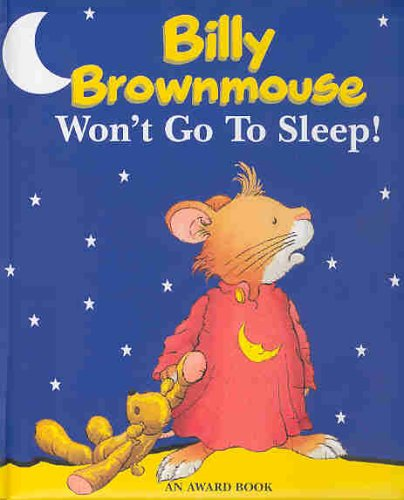 9781841353432: Billy Brownmouse Won't Go to Sleep! (Billy Brownmouse Gift Books)