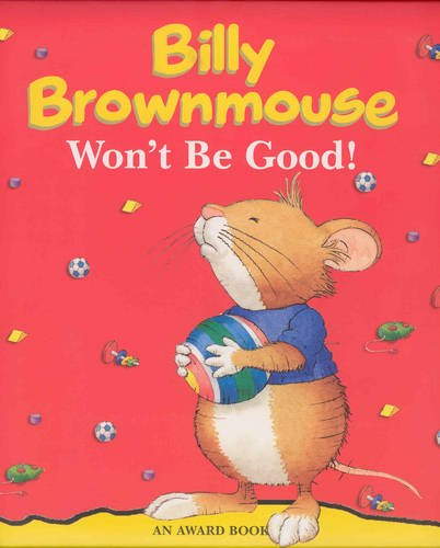9781841353449: Billy Brownmouse Won't be Good (Billy Brownmouse Gift Books)