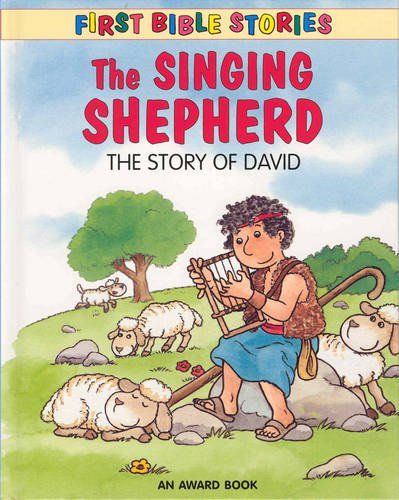The Singing Shepherd: The Story of David (First Bible Stories) (1841353590) by J Andrews