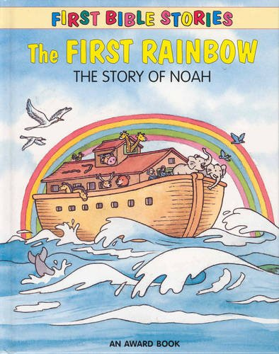 The First Rainbow (First Bible Stories) (1841353604) by J Andrews