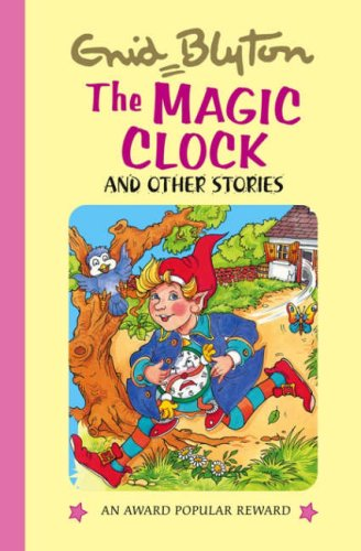 9781841354309: The Magic Clock and Other Stories (Enid Blyton's Popular Rewards Series 5)