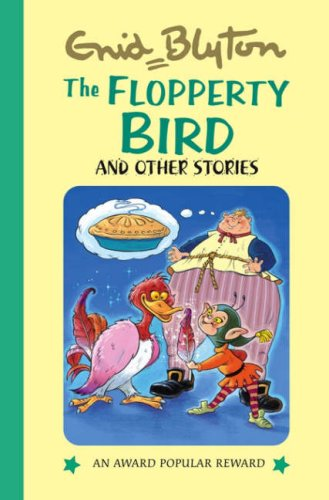 9781841354330: The Flopperty Bird and Other Stories (Enid Blyton's Popular Rewards Series 11)