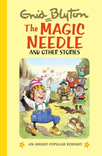 The Magic Needle and Other Stories (Enid: Enid Blyton
