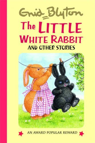 9781841354439: The Little White Rabbit and Other Stories (Enid Blyton's Popular Rewards Series 7)