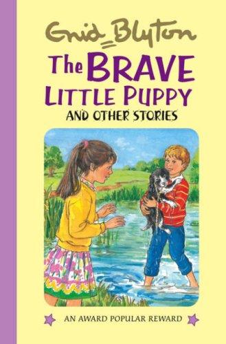 9781841354514: The Brave Little Puppy (Enid Blyton's Popular Rewards Series 4)