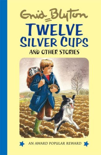 9781841354569: Twelve Silver Cups and Other Stories (Enid Blyton's Popular Rewards Series 1)