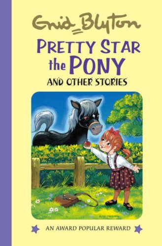 Pretty Star the Pony: And Other Stories: Enid Blyton