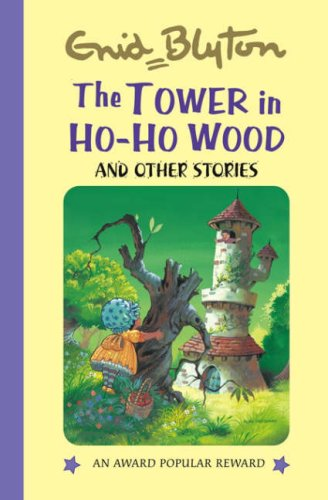 9781841354637: The Tower in the Ho-ho Wood: And Other Stories (Enid Blyton's Popular Rewards Series 3)