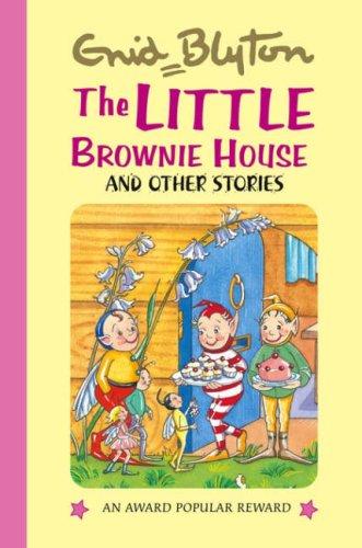 9781841354675: The Little Brownie House (Enid Blyton's Popular Rewards Series 5)