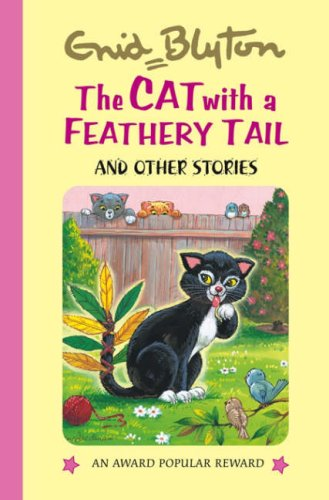 The Cat with a Feathery Tail (Enid Blyton's Popular Rewards Series 5): Enid Blyton