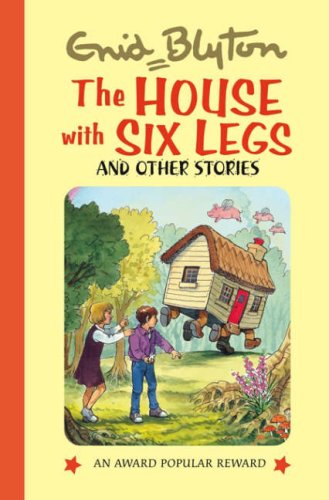 The House with Six Legs (Enid Blyton's Popular Rewards Series 9): Blyton, Enid