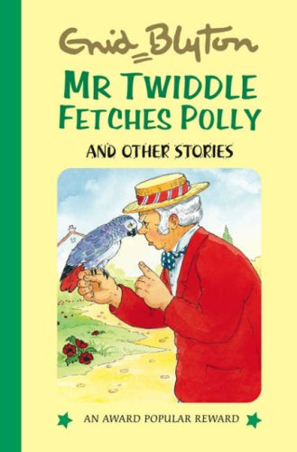 9781841354873: Mr Twiddle Fetches Polly and Other Stories (Enid Blyton's Popular Rewards Series 12)