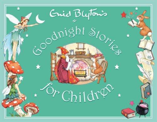 Enid Blyton's Goodnight Stories for Children (Enid: Blyton, Enid