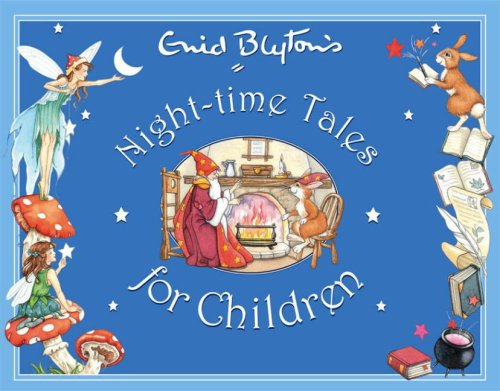 Enid Blyton's Night-time Tales for Children (Enid Blyton's Anthologies): Blyton, Enid