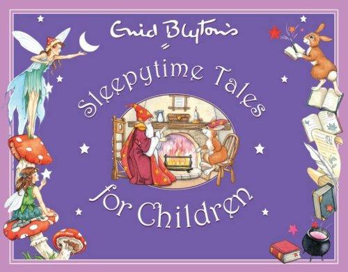 9781841355290: Enid Blyton's Sleepytime Tales for Children (Enid Blyton's Anthologies)