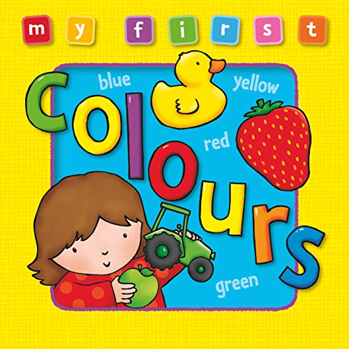 9781841355573: My First Colours Board Book, Bright and colorful first topics make learning easy and fun. For ages 0-3. (Award My First Topics Books)