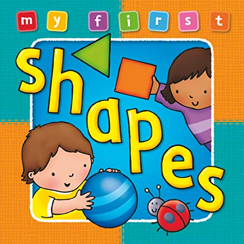 9781841355658: My First Shapes Board Book: Deluxe Padded Edition, Bright and colorful first topics make learning easy and fun. For ages 0-3. (My First Baby Books)