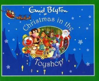 9781841355962: Christmas in the Toyshop (Enid Blyton Christmas Stories)