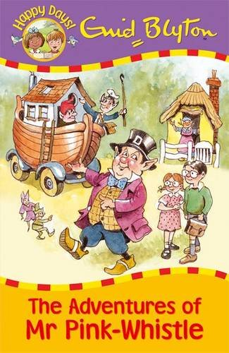 9781841356655: The Adventures of Mr Pink-Whistle (Happy Days)