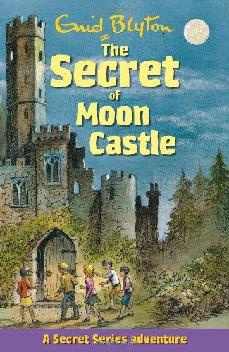The Secret of Moon Castle (Secret Series): Enid Blyton
