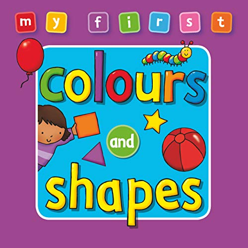 9781841357607: My First Colours and Shapes Bumper Board Book: Colours and Shapes (My First Bumper Deluxe)