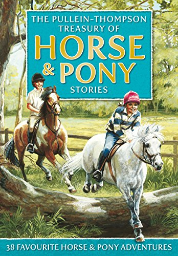 The Pullein-Thompson Treasury of Horse and Pony Stories: Christine Pullein-Thompson