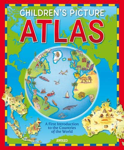 Children's Picture Atlas a First Introduction to the Countries of the World (Award Reference):...