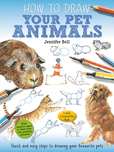 Your Pet Animals (How to Draw): Bell, Jennifer