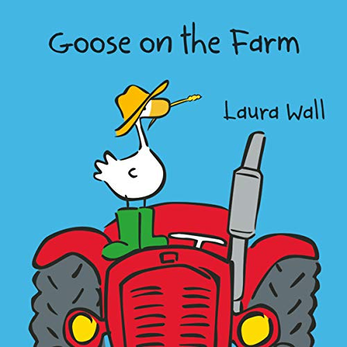 Goose on the Farm: Wall, Laura