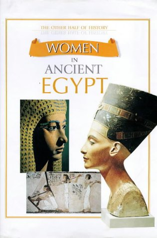 9781841380124: Women in Ancient Egypt (Other Half of History)