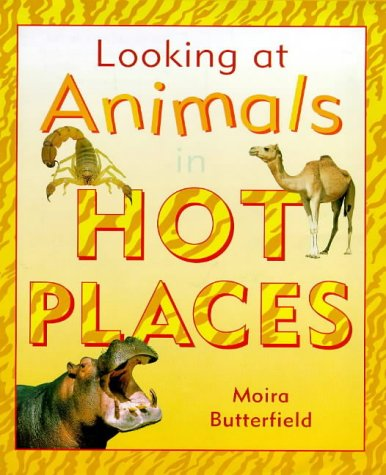 9781841380216: In Hot Places (Looking at Animals)