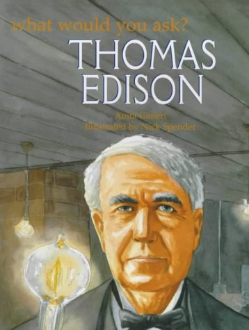 9781841381367: Thomas Edison (What Would You Ask...?)