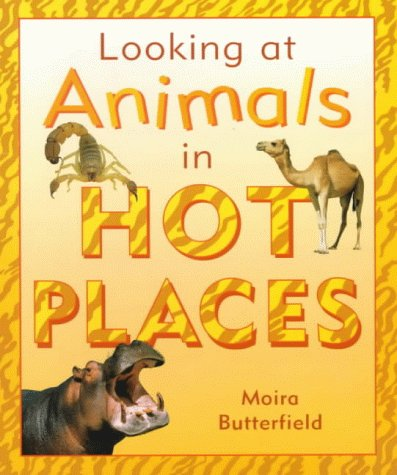 9781841381572: In Hot Places (Looking at Animals)