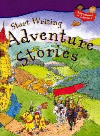 9781841382432: Adventure Stories (Start Writing S.)