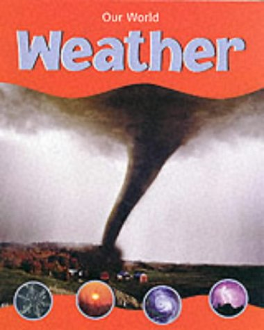 9781841384177: Weather (Our World)
