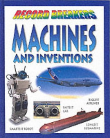 9781841384252: Machines and Inventions (Record Breakers)