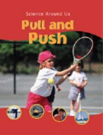 9781841387178: Pull and Push (Science Around Us)